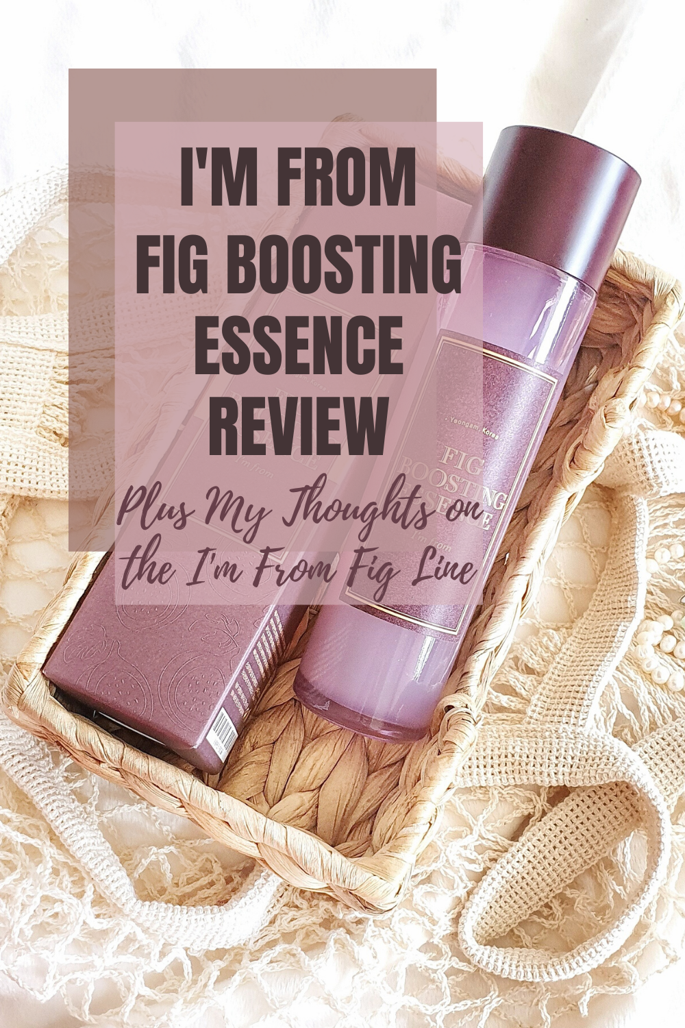 Im from Fig Boosting Essence Review My Thoughts on the Im from Fig Line