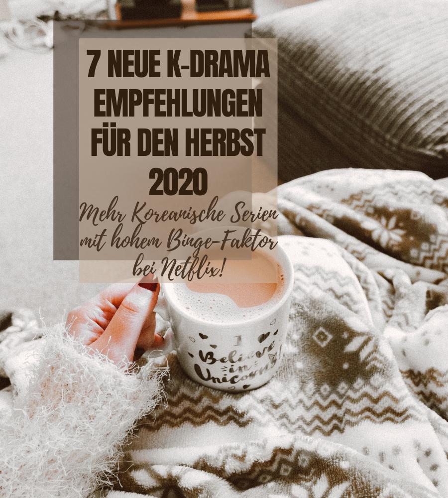 7 neue K-Drama Empfehlungen für den Herbst 2020