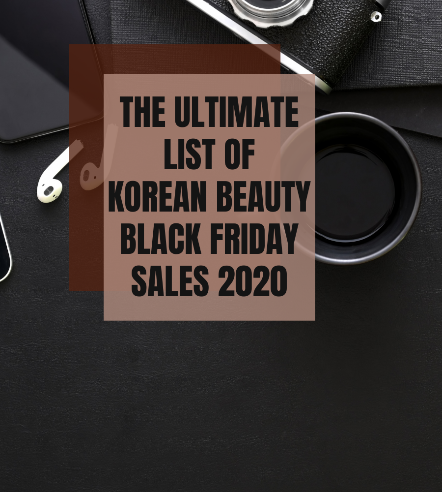 The ultimate list of Korean beauty Black Friday sales 2020