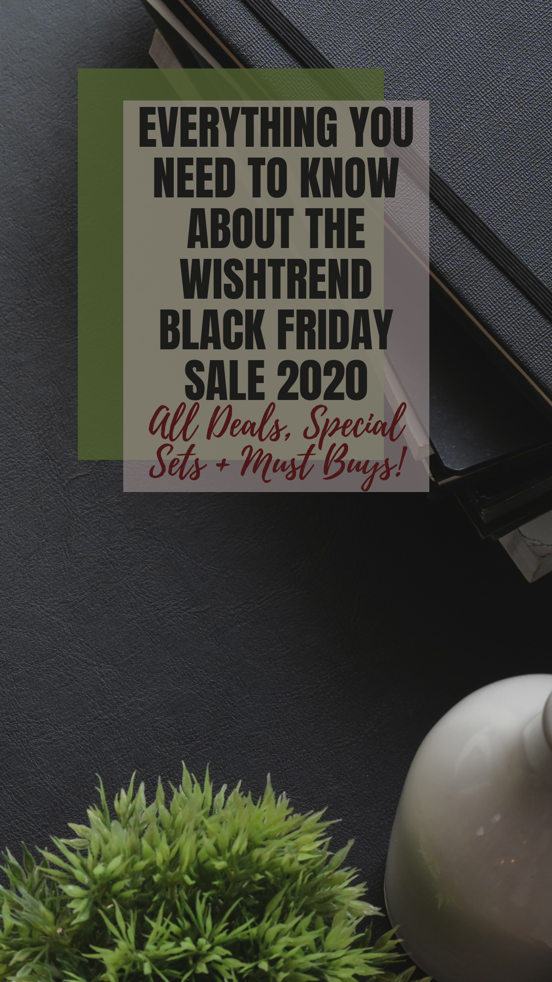 Everything you need to know about the Wishtrend Black Friday sale 2020