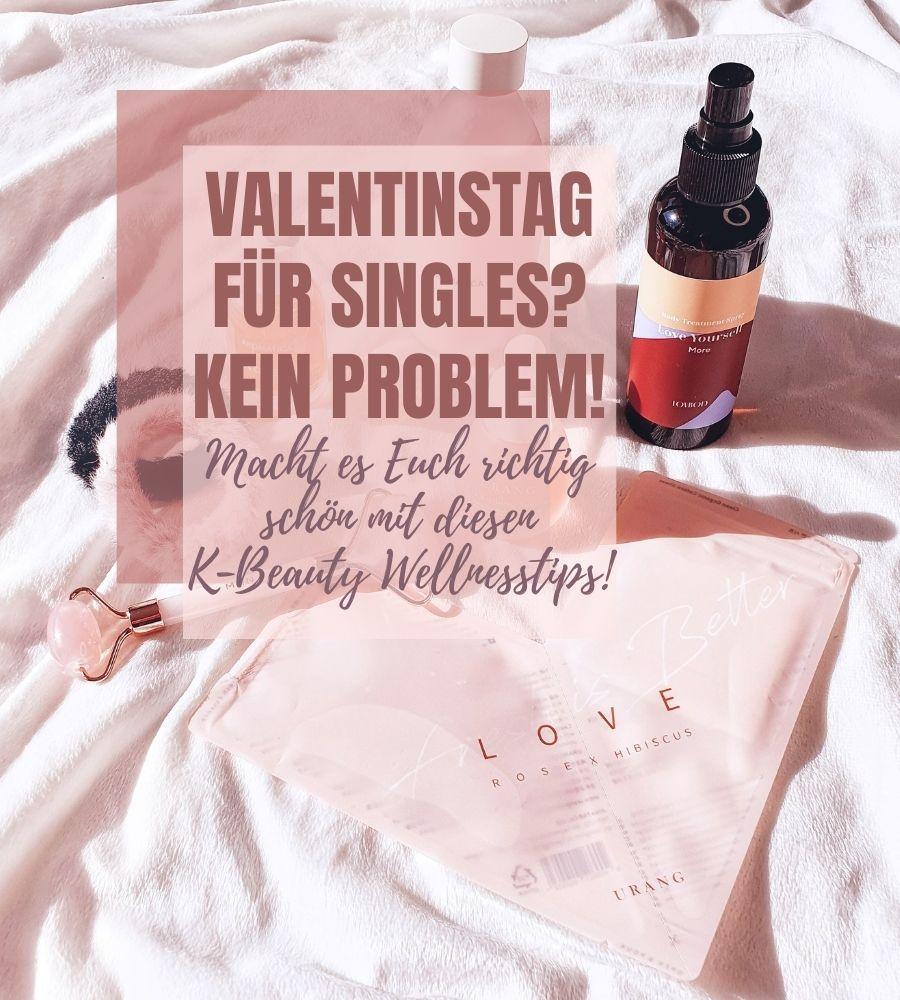 Valentinstag für Singles? K-Beauty Wellnesstips!