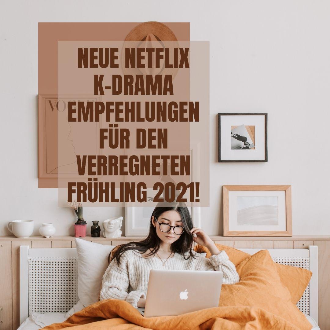 Netflix K-Drama Empfehlungen Frühling 2021