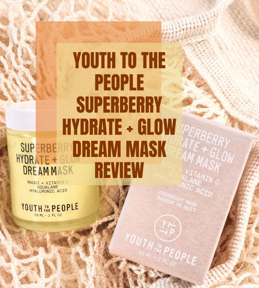 Youth To The People Superberry Hydrate and Glow Dream Mask Review