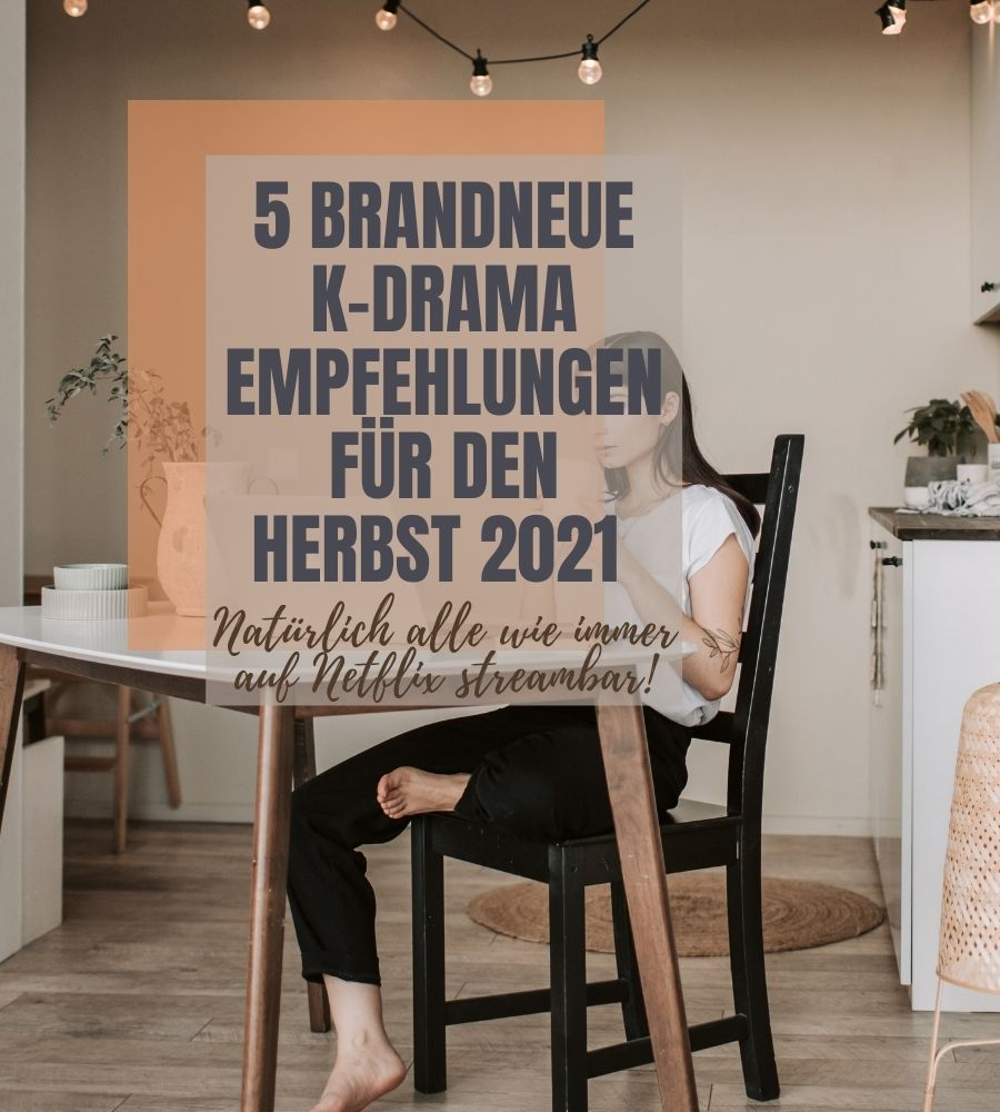 5 Brandneue K-Drama Empfehlungen für den Herbst 2021